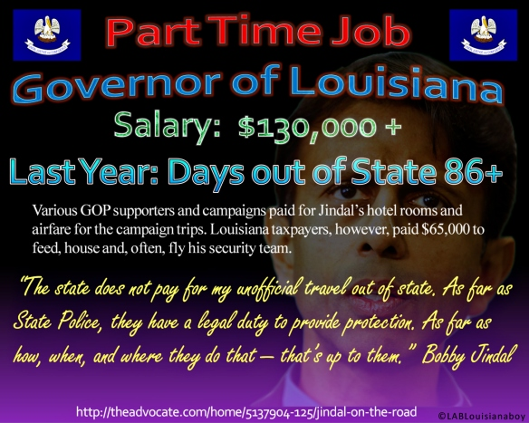 Bobby Jindal the Part Time Governor of Louisiana